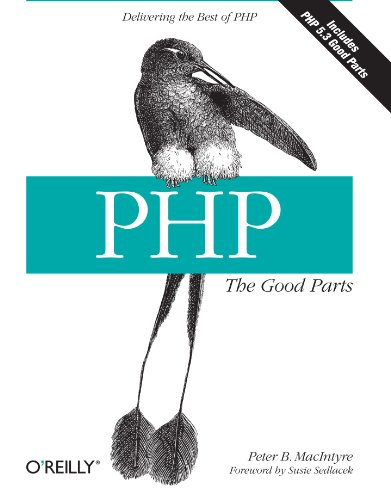 PHP: The Good Parts: Delivering the Best of PHP by O'Reilly Media