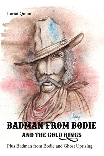 Badman from Bodie and the Gold Rings: Plus Badman from Bodie and Ghost Uprising