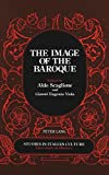 img - for The Image of the Baroque: Published in association with the Institute for the Italian Encyclopedia (Studies in Italian Culture) book / textbook / text book