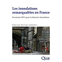 Les inondations remarquables en France: Inventaire 2011 pour la directive Inondation (Hors collection) (French Edition)