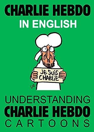 Understanding Charlie Hebdo Cartoons. eBook: Vlad Choice: Kindle Store