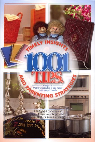 1001 T.I.P.S.: Timely Insights and Parenting Strategies