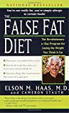 img - for The False Fat Diet: The Revolutionary 21-Day Program for Losing the Weight You Think Is Fat book / textbook / text book