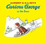 Curious George in the Snow, H. A. Rey and Margret Rey, 1599614162