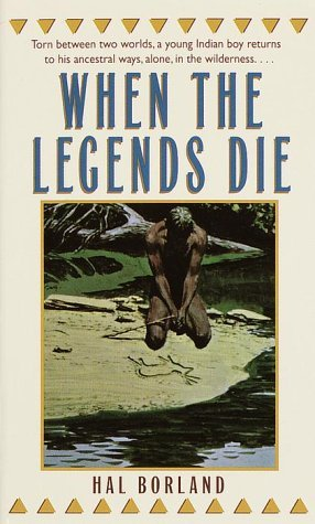 When The Legends Die by Hal Borland (1984-07-01)