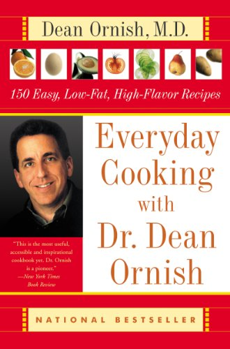 Everyday Cooking with Dr. Dean Ornish: 150 Easy, Low-Fat, High-Flavor Recipes by Dean Ornish