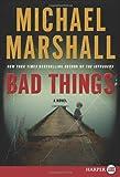 Bad Things, Michael Marshall, 0061774677