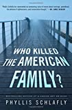 Who Killed the American Family?, Phyllis Schlafly, 1938067525