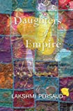 img - for Daughters of Empire by Lakshmi Persaud (2012-04-01) book / textbook / text book