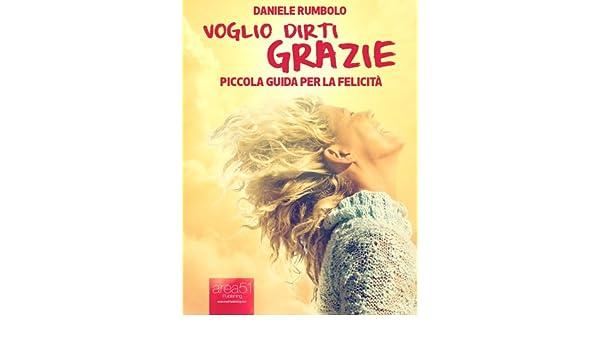 Voglio dirti grazie (Italian Edition)