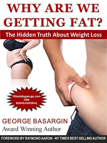 Why Are We Getting Fat?: The Hidden Truth About Weight Loss cover