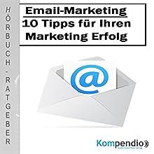 E-Mail-Marketing: 10 Tipps für Ihren Marketing-Erfolg Hörbuch von Alessandro Dallmann Gesprochen von: Michael Freio Haas