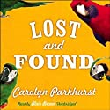 Lost and Found Audiobook by Carolyn Parkhurst Narrated by Blair Brown