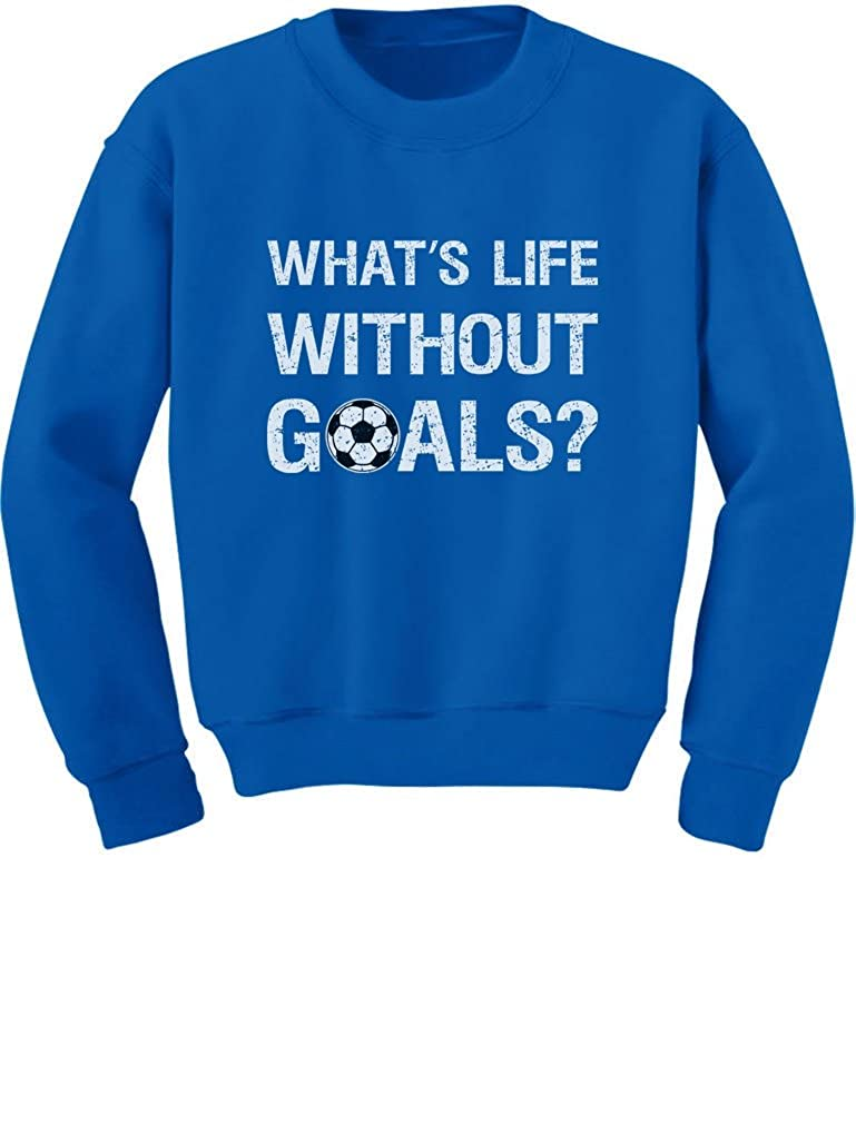 Soccer Fans Gifts Toddler//Kids Sweatshirt Whats Life Without Goals Tstars