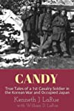 img - for Candy: True Tales of a 1st Cavalry Soldier in the Korean War and Occupied Japan book / textbook / text book