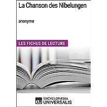 La Chanson des Nibelungen (anonyme): Les Fiches de Lecture d'Universalis (French Edition)