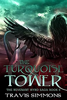 The Turquoise Tower (Revenant Wyrd Book 6) by [Simmons, Travis]