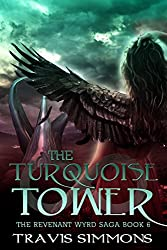 The Turquoise Tower (Revenant Wyrd Book 6)