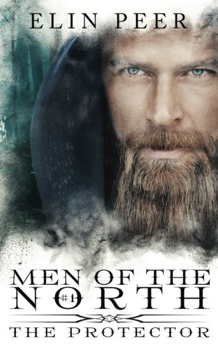 The Protector (Men of the North #1) (Volume 1) by CreateSpace Independent Publishing Platform