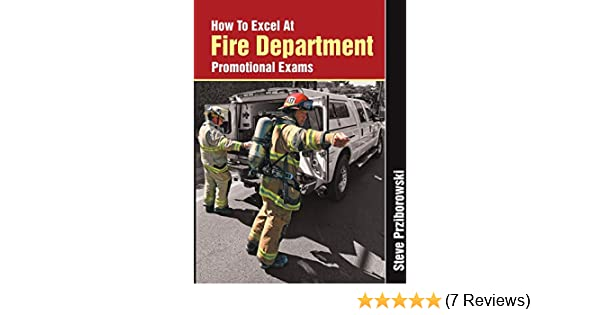 How To Excel At Fire Department Promotional Exams: Steve