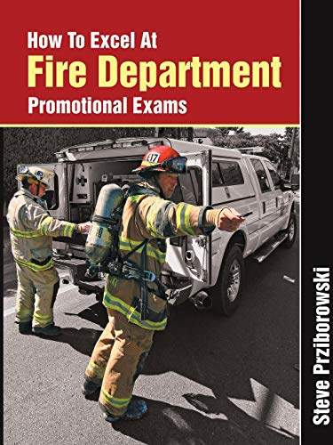 (How To Excel At Fire Department Promotional Exams)