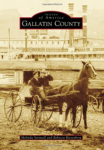 Gallatin County (Images of America) ebook