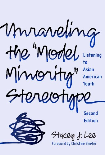 Unraveling the Model Minority Stereotype: Listening to Asian American Youth, 2nd Edition