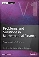 Problems and Solutions in Mathematical Finance Volume 1: Stochastic Calculus Front Cover