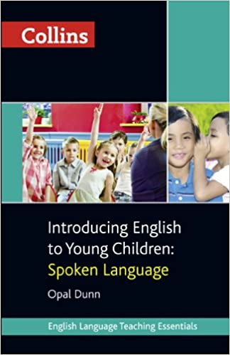 Introducing English to Young Children: Spoken Language (Collins Teaching Essentials)