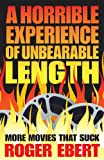 A Horrible Experience of Unbearable Length: More Movies That Suck