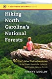 Hiking North Carolina's National Forests, Johnny Molloy, 1469611678