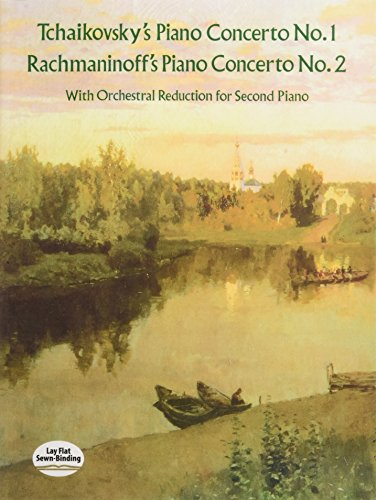 Tchaikovsky's Piano Concerto No. 1 & Rachmaninoff's Piano Concerto No. 2 (With Orchestral Reduction for Second Piano) by Dover Publications
