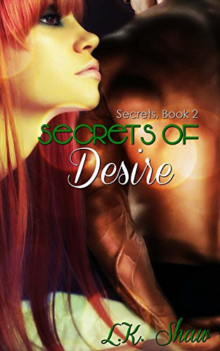 Secrets of Desire by [Shaw, LK]