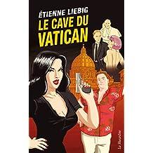 Le Cave du Vatican (Lectures amoureuses) (French Edition)