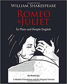 Romeo And Juliet In Plain And Simple English por William Shakespeare