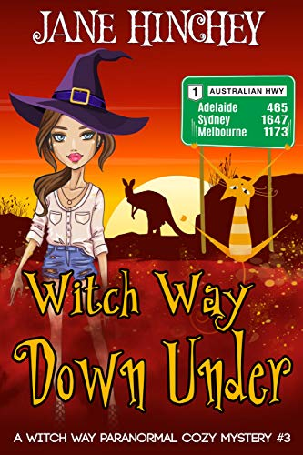 Witch Way Down Under: A Witch Way Paranormal Cozy Mystery by [Hinchey, Jane]