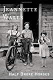 ISBN: 1416586288 - Half Broke Horses: A True-Life Novel
