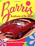 Barris Kustoms of the 1960s, George Barris and David Fetherston, 0760309558