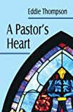A Pastor's Heart, Eddie Thompson, 1413703208