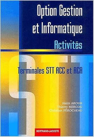 Livres gratuits Option gestion et informatique Terminales STT ACC et ACA. Activités epub pdf
