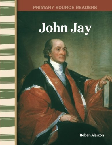 John Jay: Early America (Primary Source - Oakley Paris