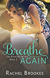 Breathe Again  (The Breathe Series Book 3)