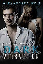 Dark Attraction: The Corde Noire Series Book 2