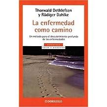 La Enfermedad Como Camino (Spanish Edition)
