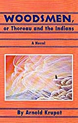 Woodsmen: Or, Thoreau and the Indians; A Novel (American Indian Literature & Critical Studies)