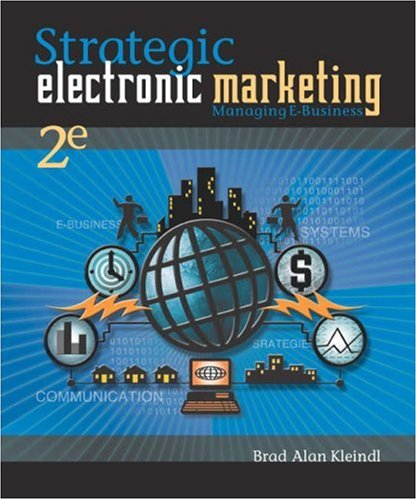 Strategic Electronic Marketing: Managing E-Business