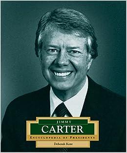 Jimmy Carter America S 39th President Encyclopedia Of Presidents Second Series Kent Deborah 9780516229751 Books