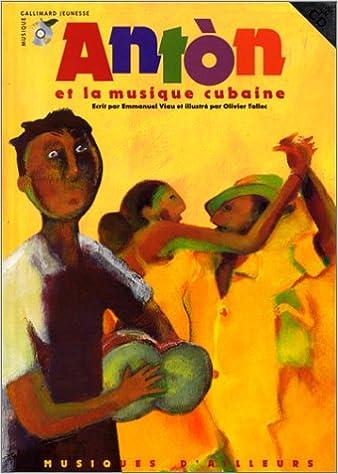 Anton Et La Musique Cubaine 1 Livre 1 Cd Audio Emmanuel
