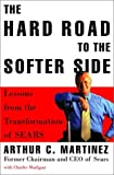 The Hard Road to the Softer Side, Charles Madigan and Arthur C. Martinez, 0812929608