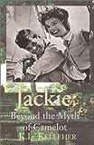 Jackie - Behind the Myth of Camelot, K. L. Kelleher, 0738831174